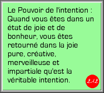 Le Pouvoir de l'Intention dans la vie quotidienne (Liste de diffusion � la disposition du Groupe des connect�s au champ de l'Intention)