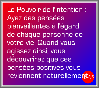 Le Pouvoir de l'Intention dans la vie quotidienne (Liste de diffusion à la disposition du Groupe des connectés au champ de l'Intention)